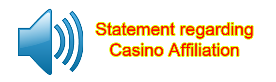 Statement regarding Casino Affiliation