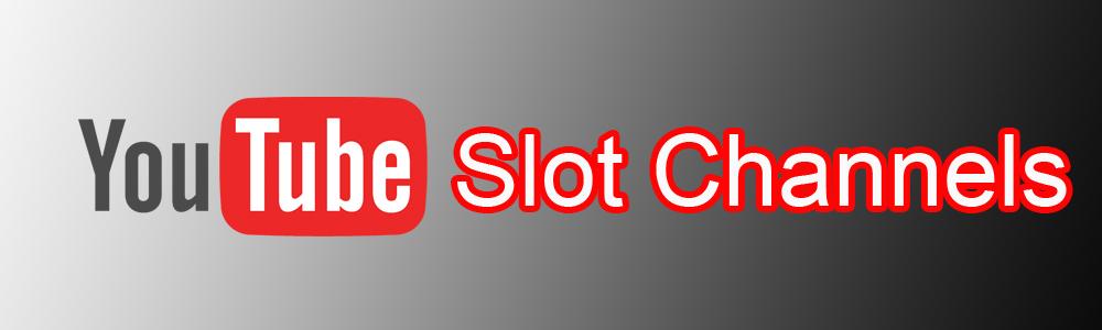 Best Youtube slot channels